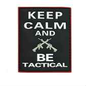 Нашивка  EMBLEEM 3D PVC KEEP CALM AND BE TACTICAL Fostex